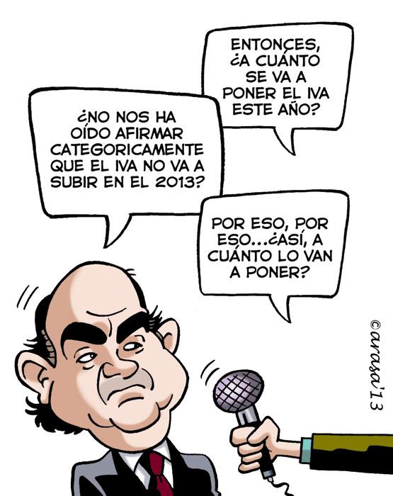 El IVA no subirá en el 2013. Humor gráfico. Chistes políticos. De Guindos. Rajoy. PP. Crisis