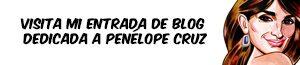 Banner entrada blog Penélope Cruz
